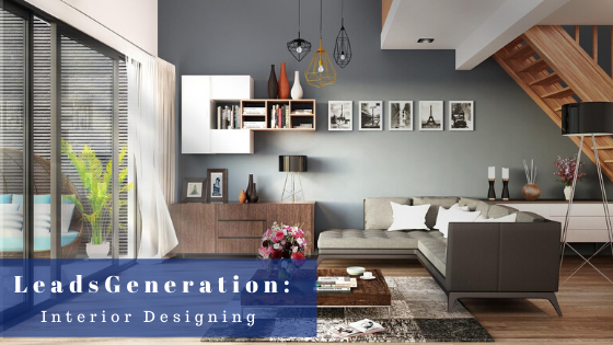 Leads for Interior Designing