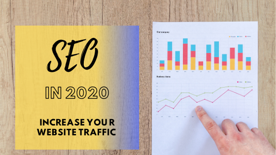 SEO in 2020 : Want to increase traffic ? Learn Top Proven Ways!