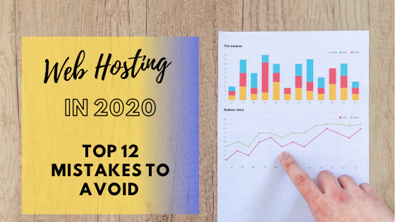 Top 12 Mistakes to Avoid for Business Web Hosting in 2020