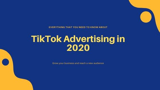 TikTok Advertising in 2020
