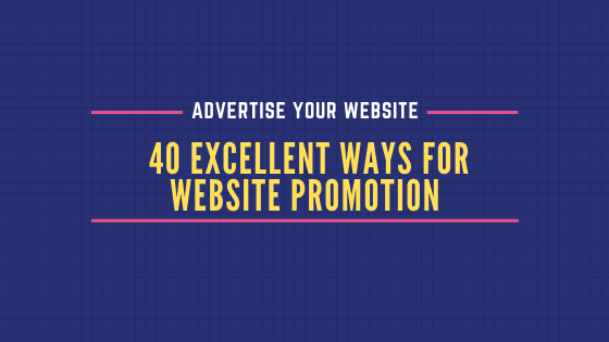 Advertise your Website : 40 Excellent Ways for Website Promotion