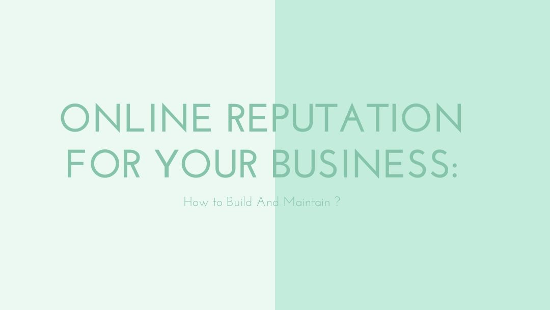 Online Reputation For Your Business: