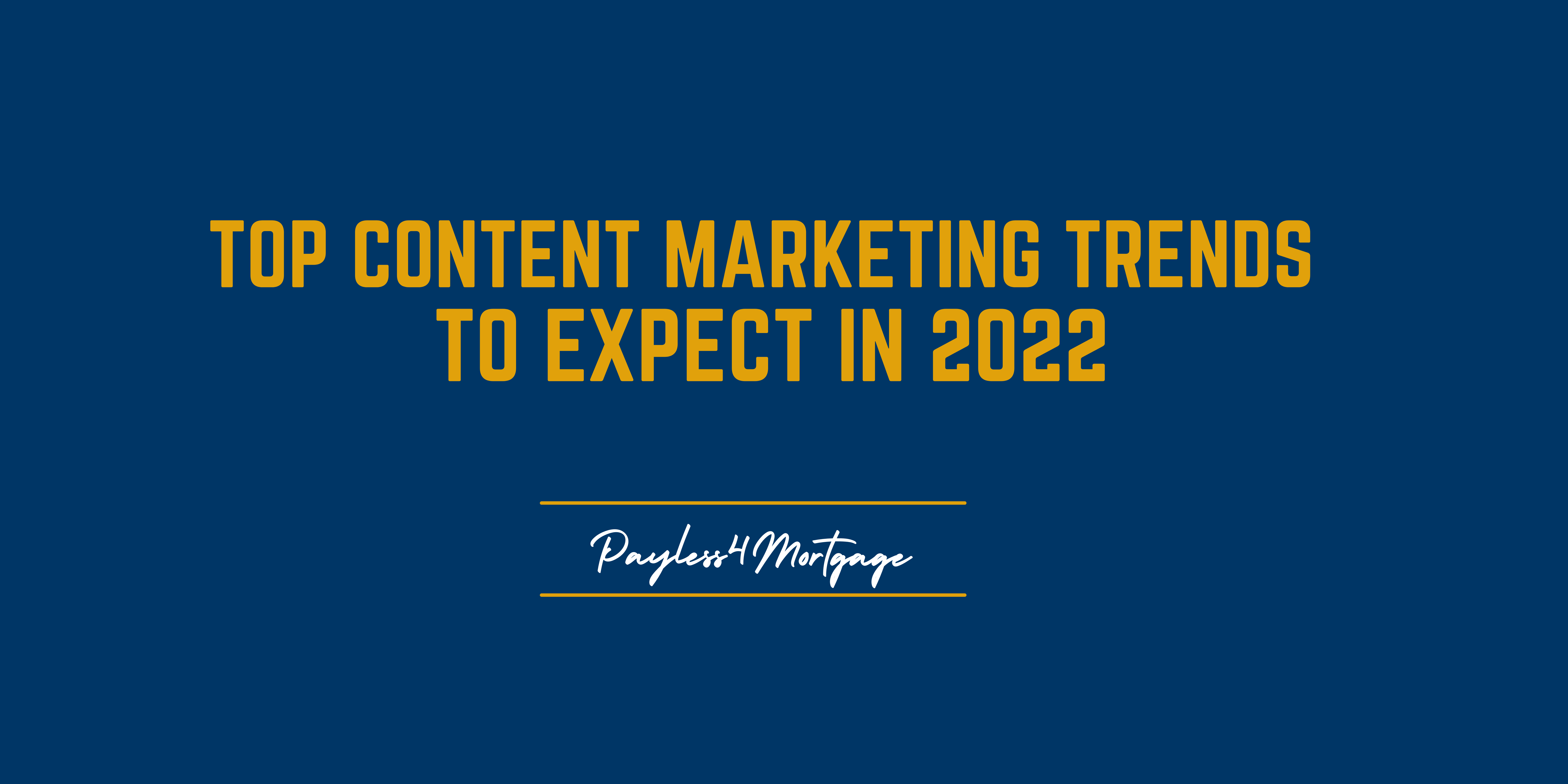 Top Content Marketing Trends to Expect in 2022